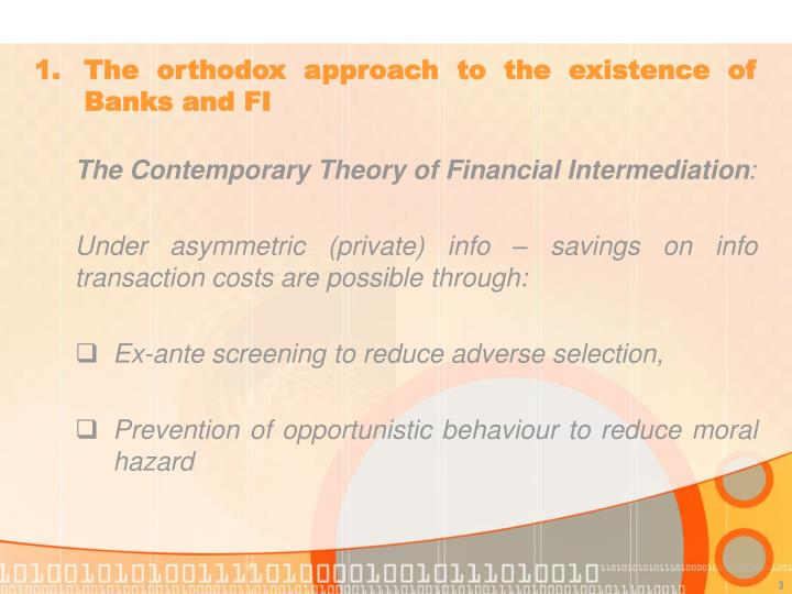 1 the orthodox approach to the existence of banks and fi3