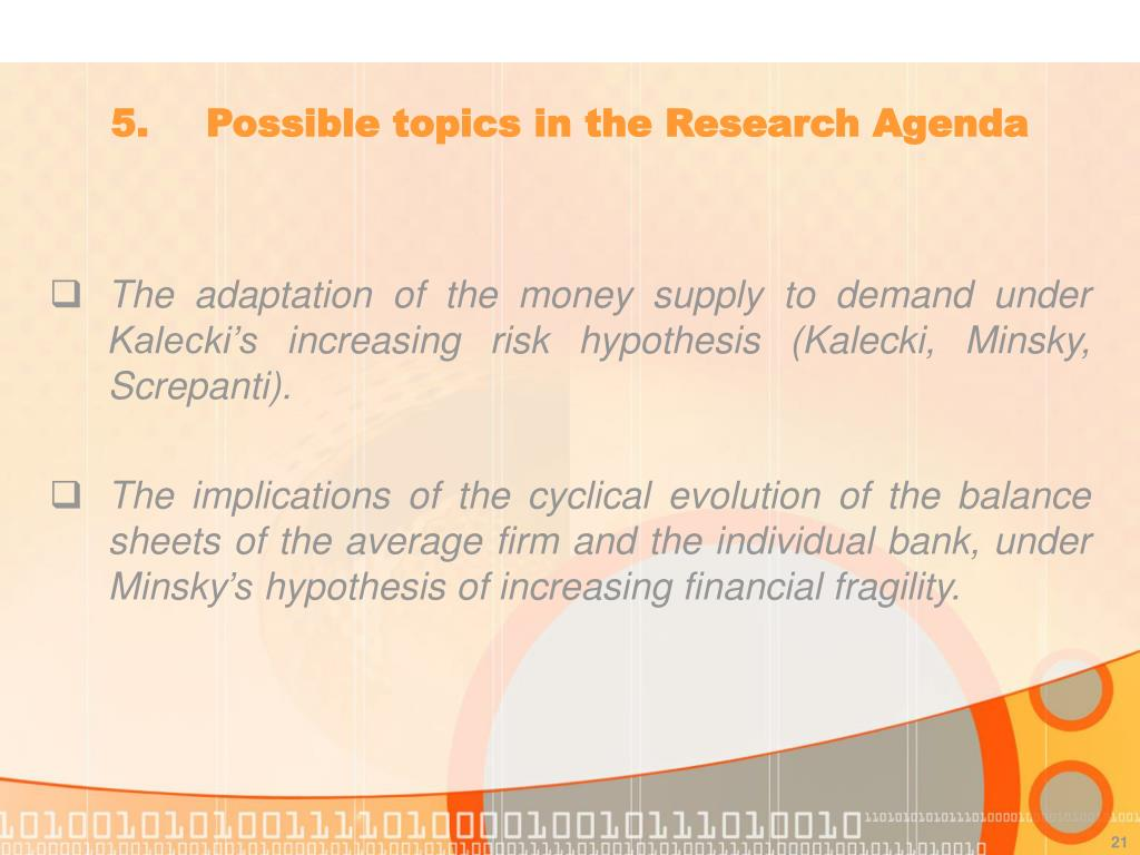 5.		Possible topics in the Research Agenda