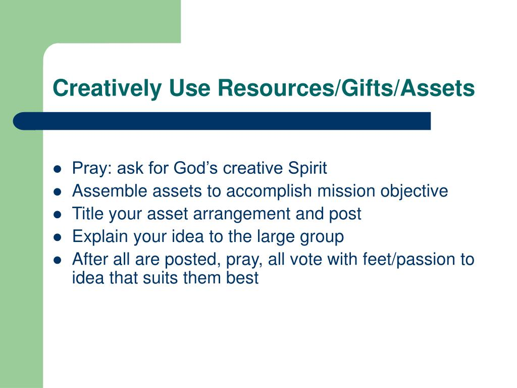 Creatively Use Resources/Gifts/Assets