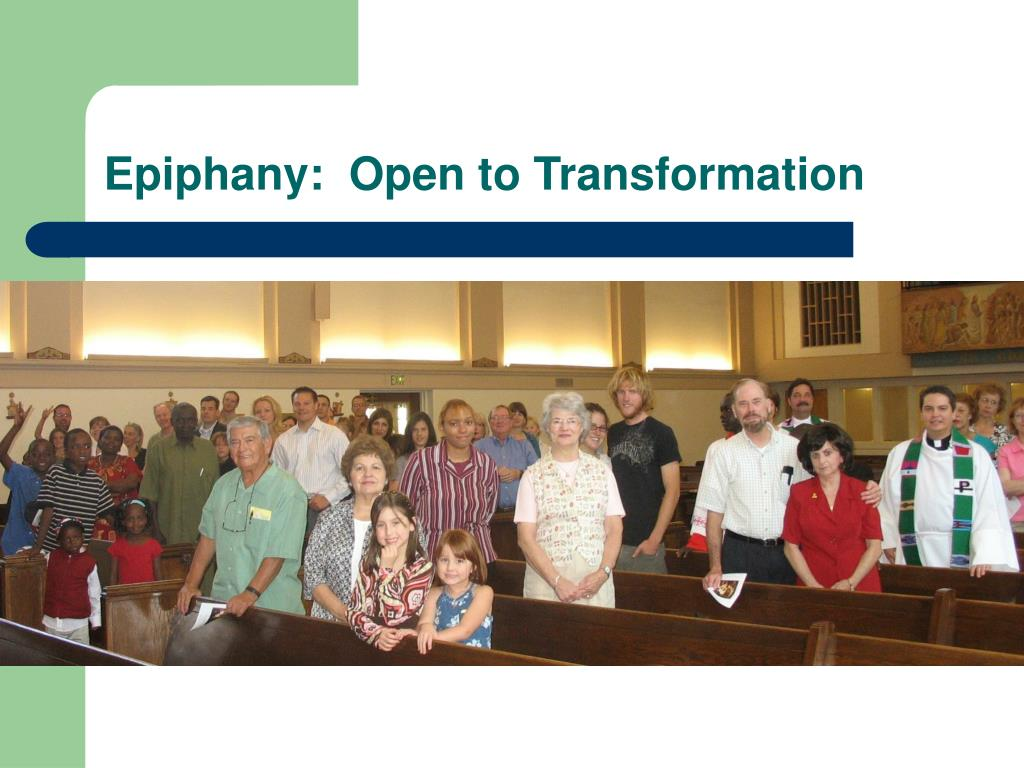 Epiphany:  Open to Transformation