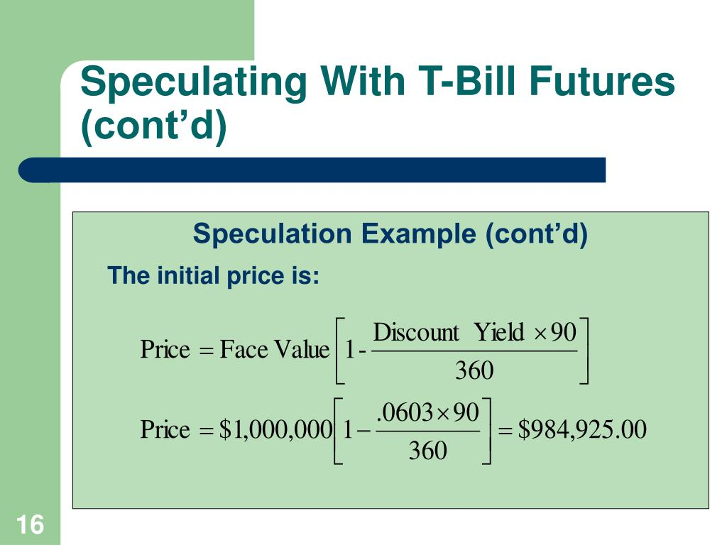 Speculating With T-Bill Futures (cont'd)