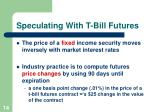 speculating with t bill futures