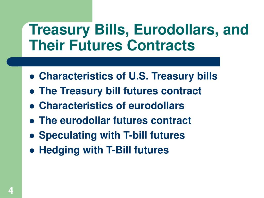 Treasury Bills, Eurodollars, and Their Futures Contracts