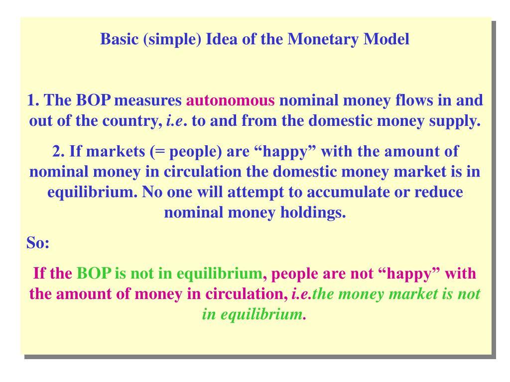 Basic (simple) Idea of the Monetary Model