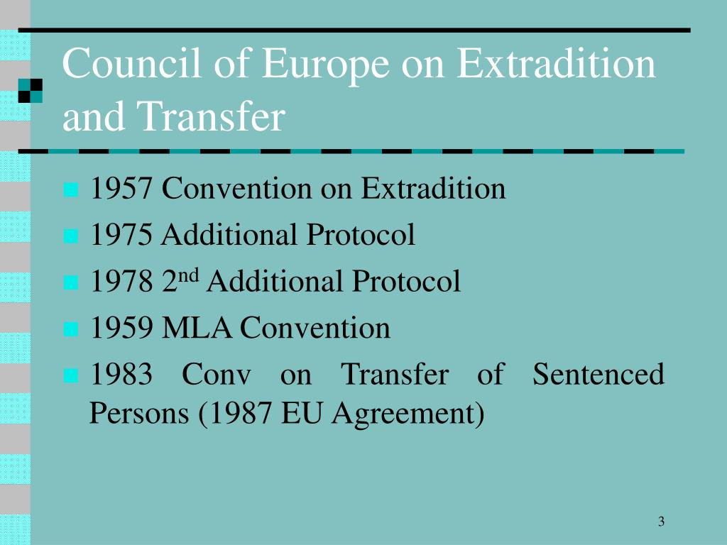 Council of Europe on Extradition and Transfer