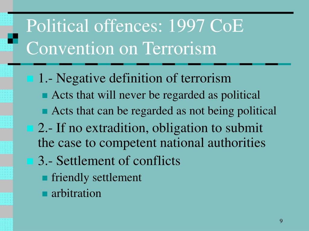 Political offences: 1997 CoE Convention on Terrorism