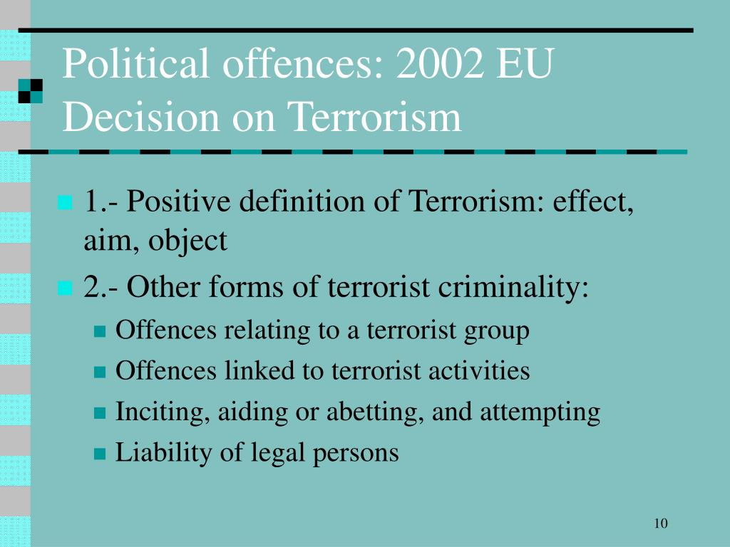 Political offences: 2002 EU Decision on Terrorism