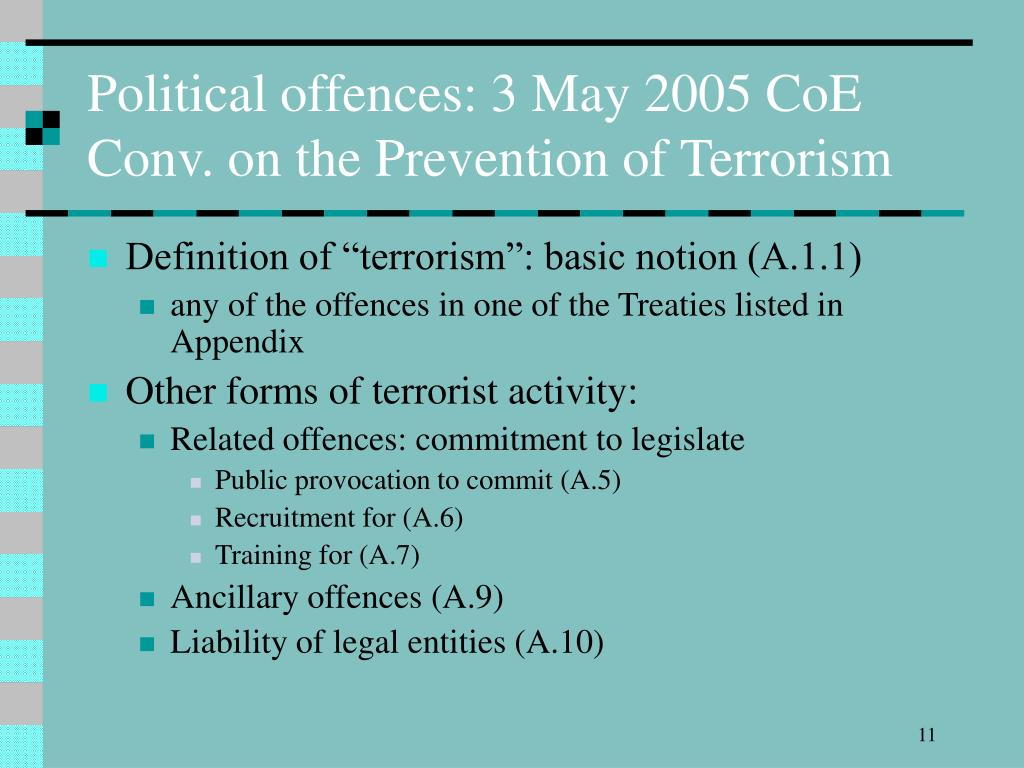 Political offences: 3 May 2005 CoE Conv. on the Prevention of Terrorism