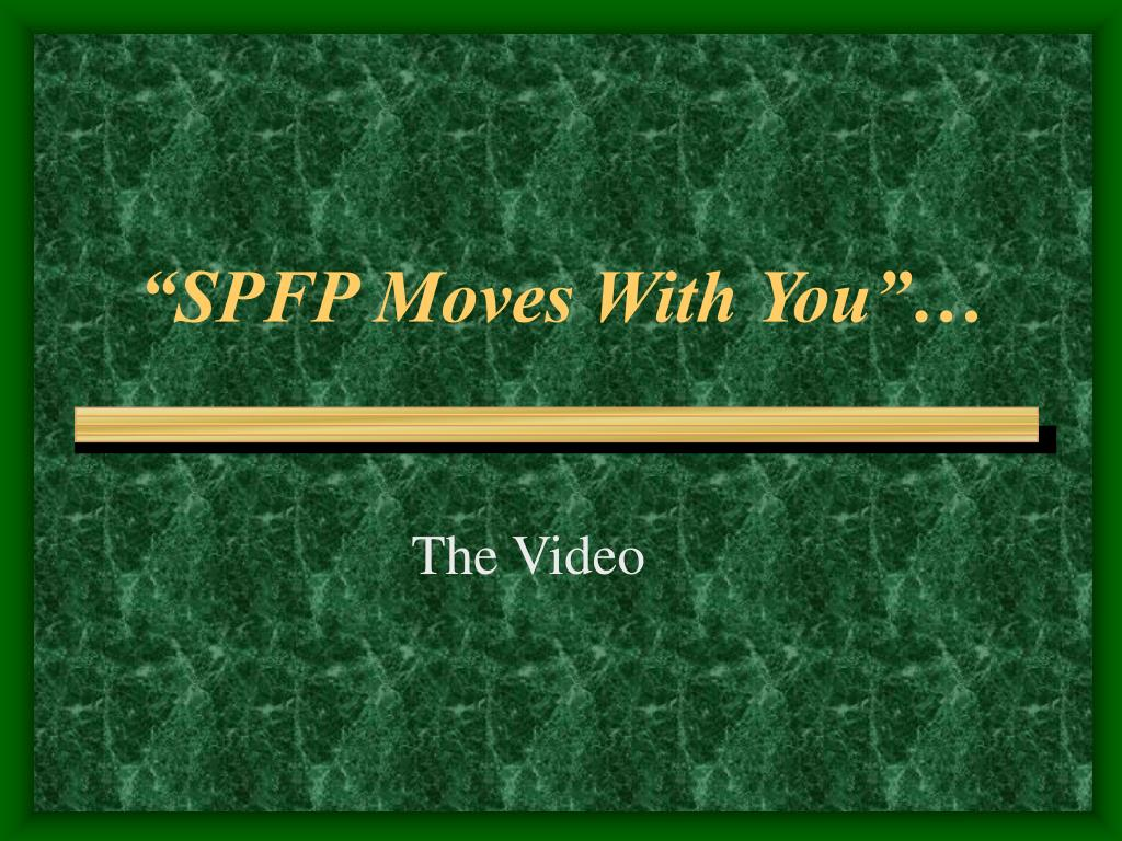 """SPFP Moves With You""…"