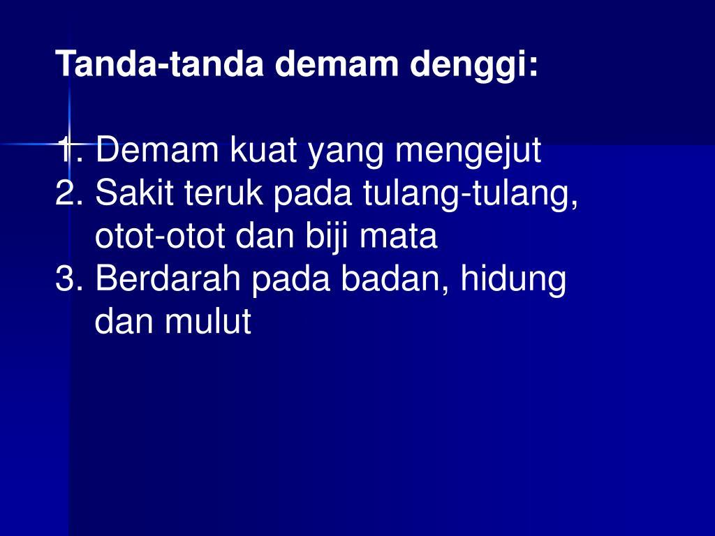 Tanda-tanda demam denggi: