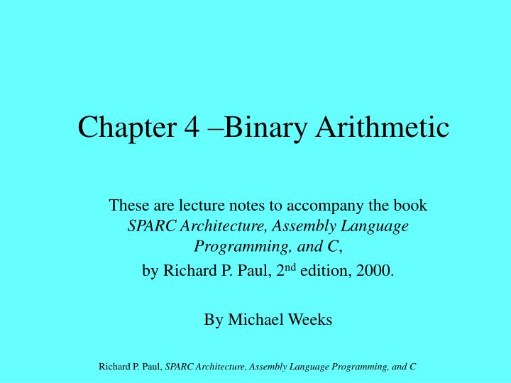 Chapter 4 binary arithmetic