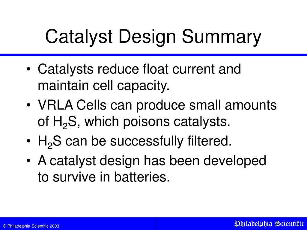 Catalyst Design Summary