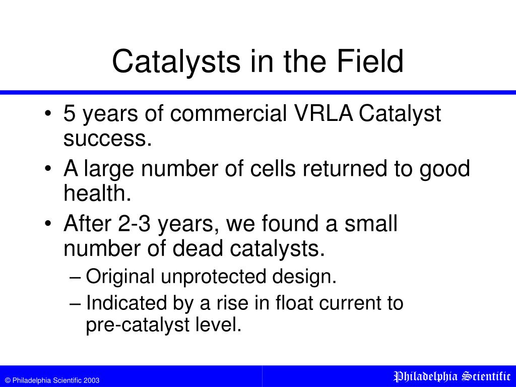 Catalysts in the Field