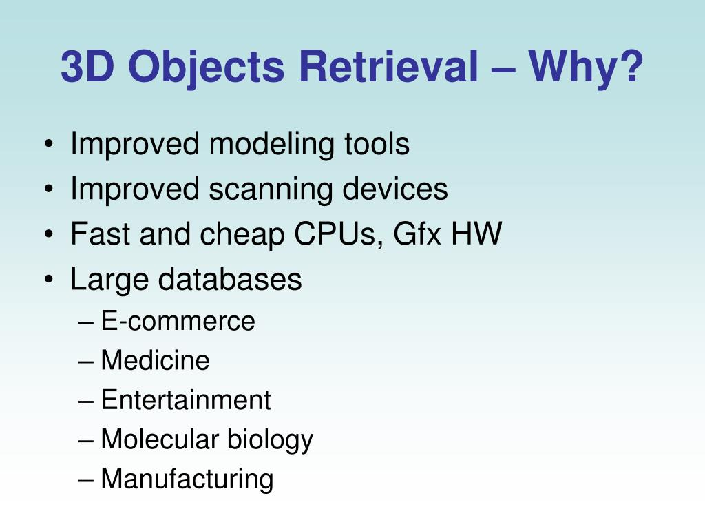 3D Objects Retrieval – Why?