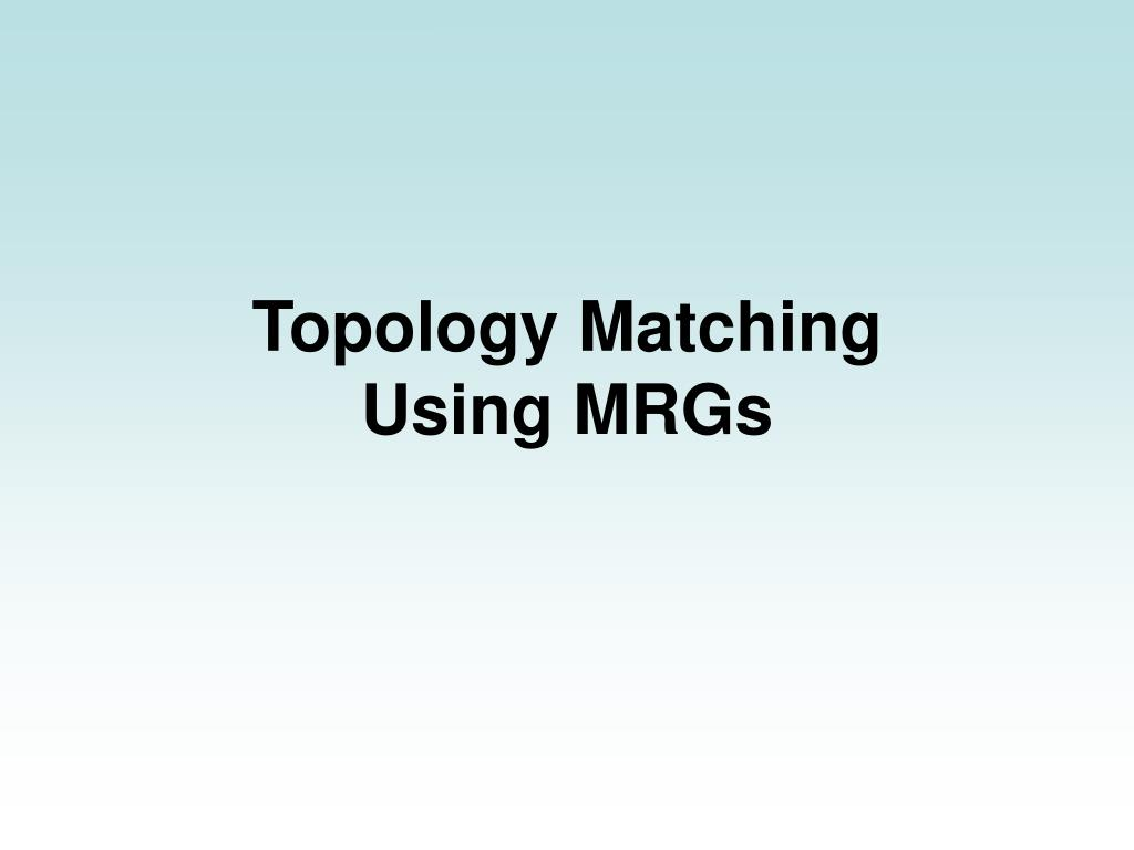 Topology Matching