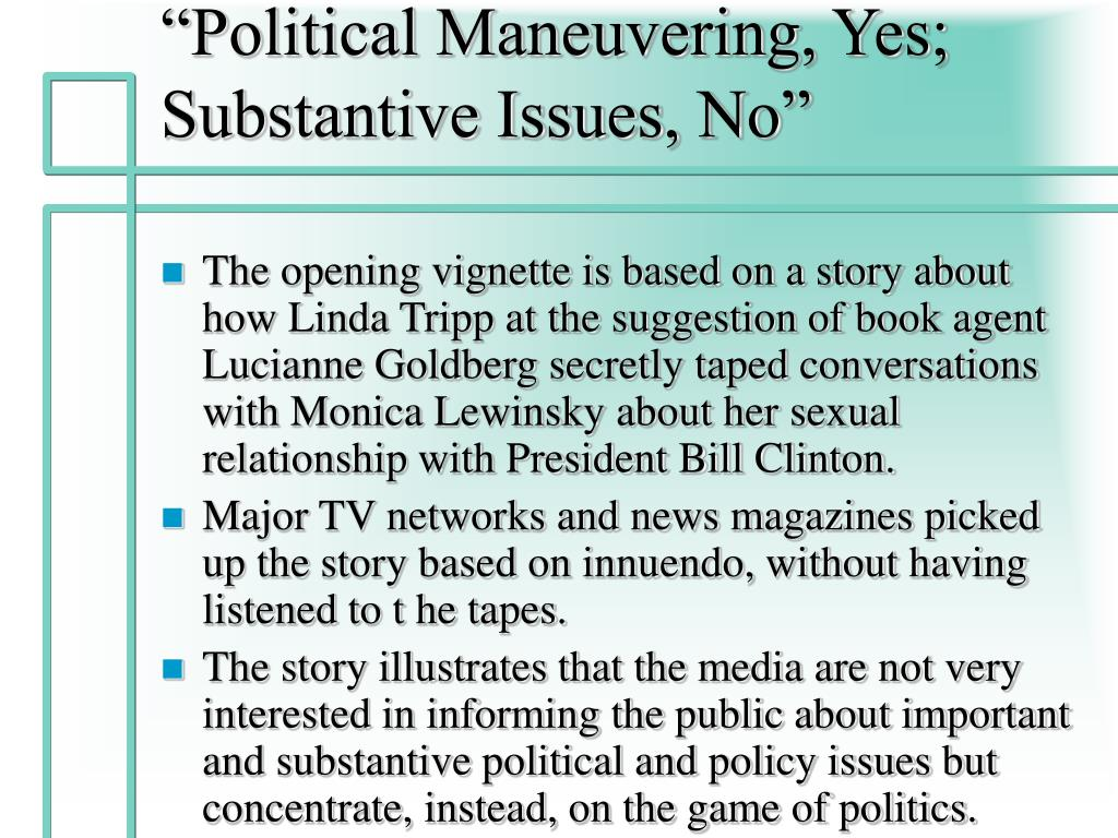 """Political Maneuvering, Yes; Substantive Issues, No"""