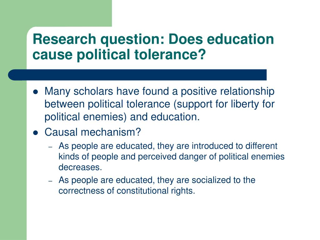 Research question: Does education cause political tolerance?