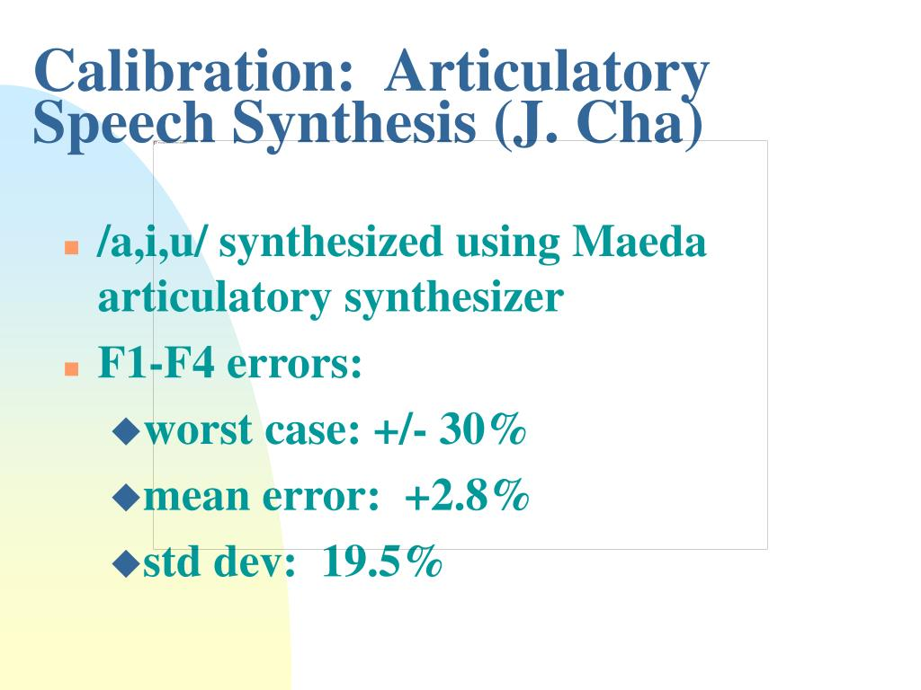 Calibration:  Articulatory Speech Synthesis (J. Cha)