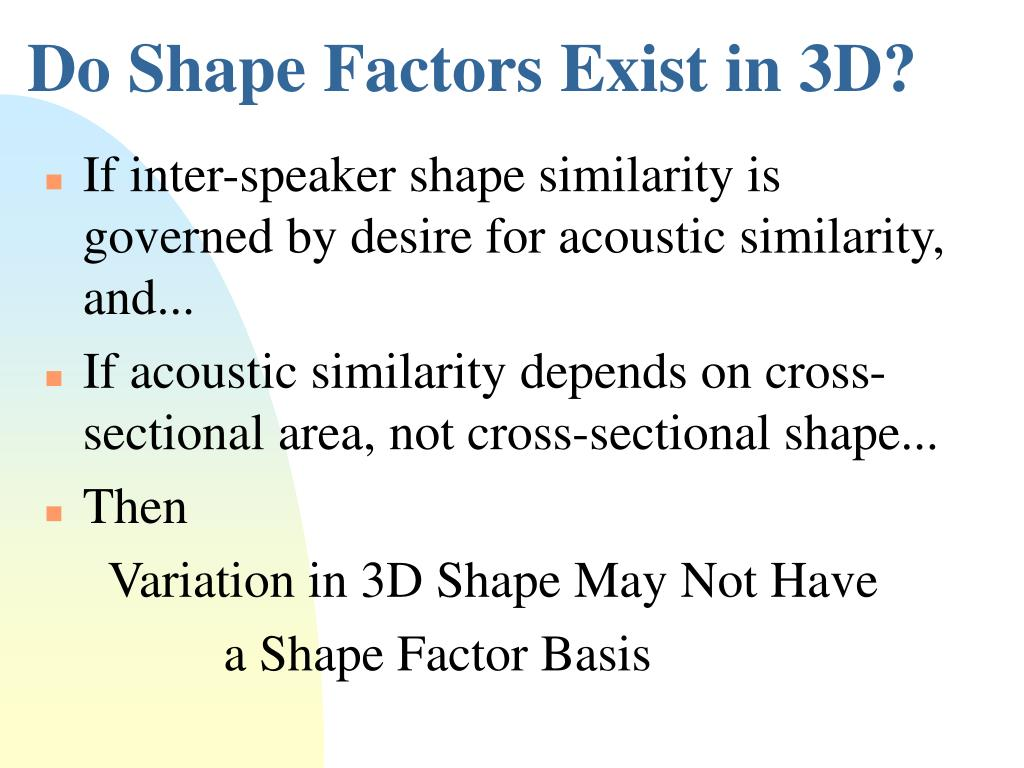 Do Shape Factors Exist in 3D?