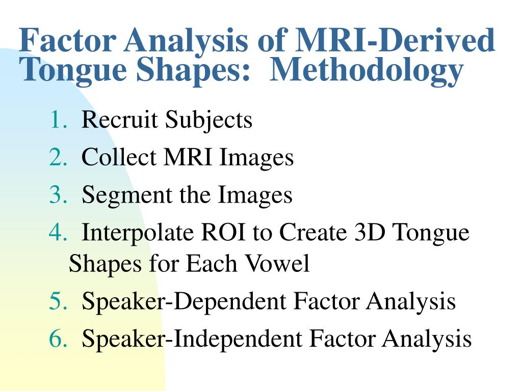 Factor Analysis of MRI-Derived Tongue Shapes:  Methodology