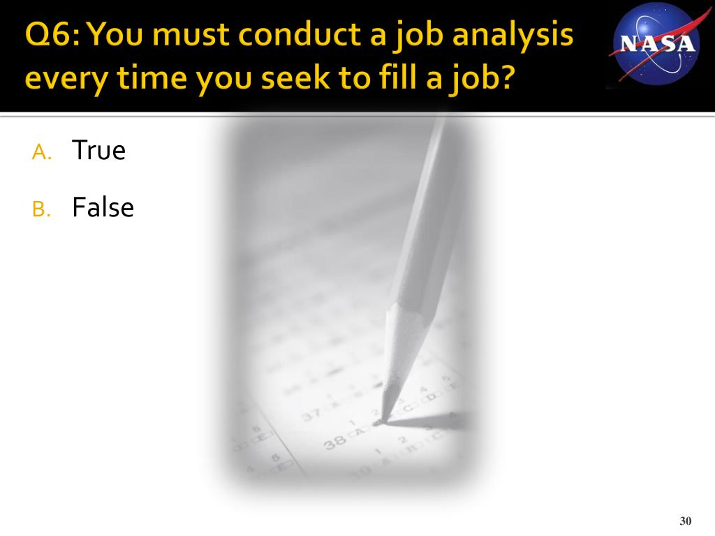 Q6: You must conduct a job analysis