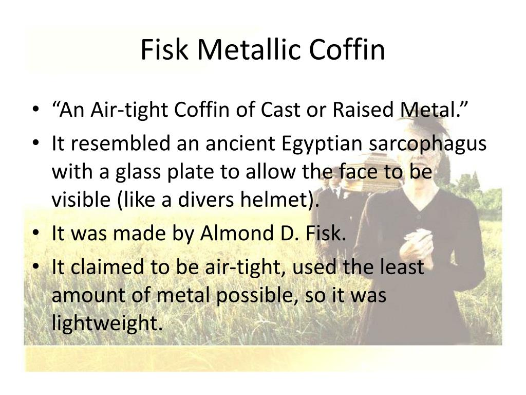 Fisk Metallic Coffin