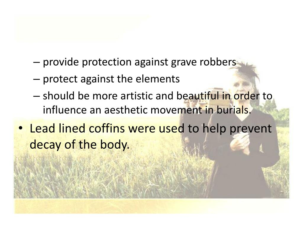 provide protection against grave robbers