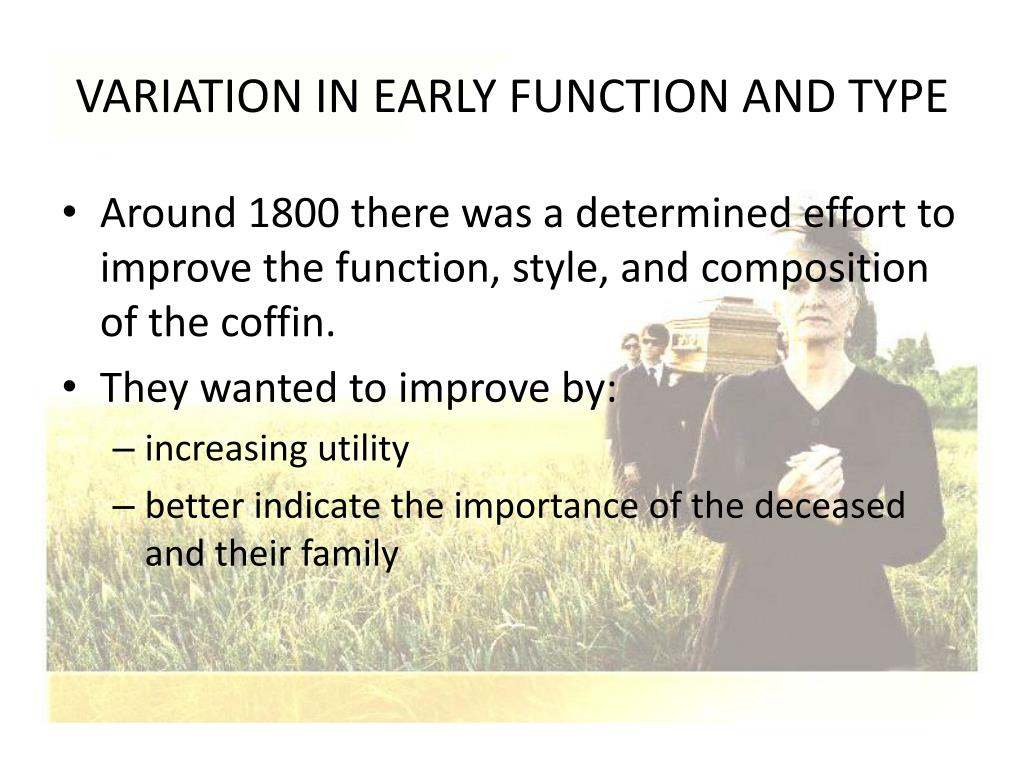 VARIATION IN EARLY FUNCTION AND TYPE