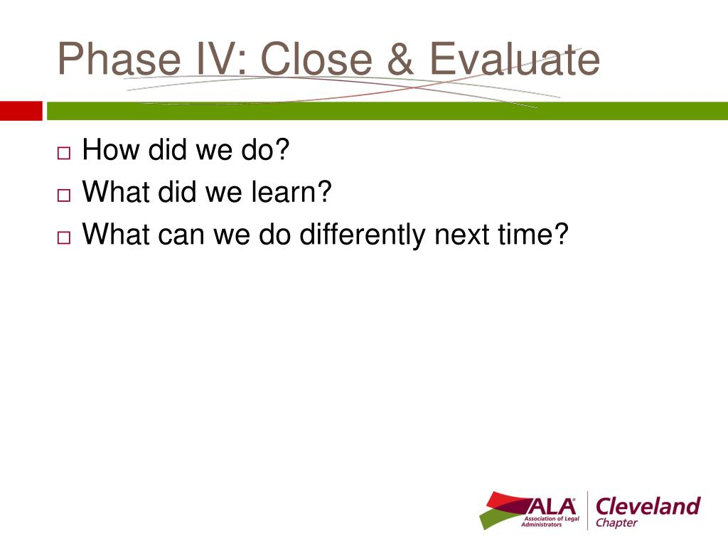 Phase IV: Close & Evaluate