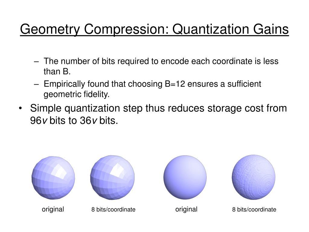 Geometry Compression: Quantization Gains