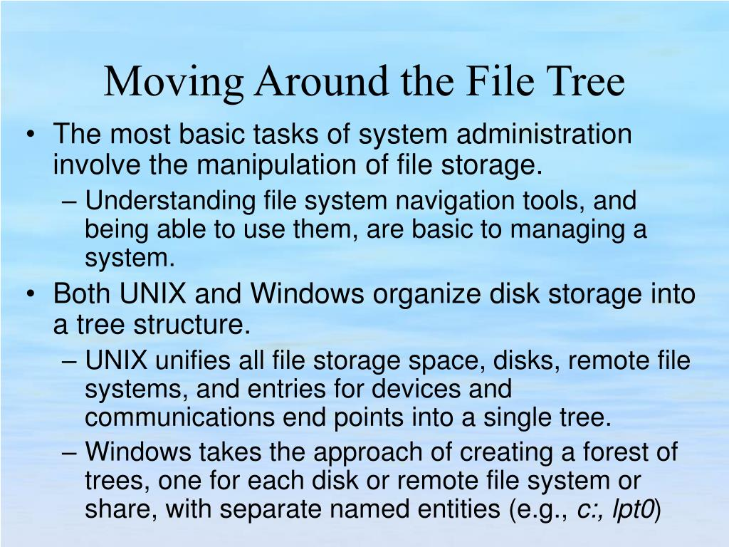 The most basic tasks of system administration involve the manipulation of file storage.
