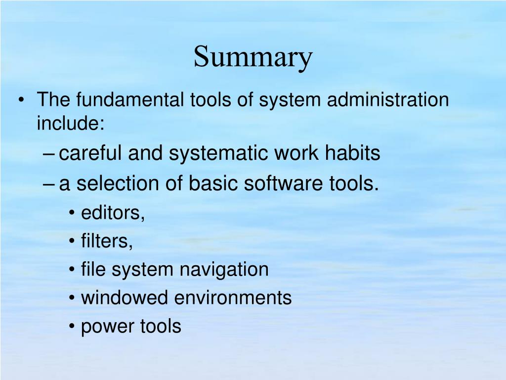 The fundamental tools of system administration include: