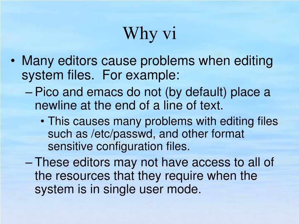Many editors cause problems when editing system files.  For example: