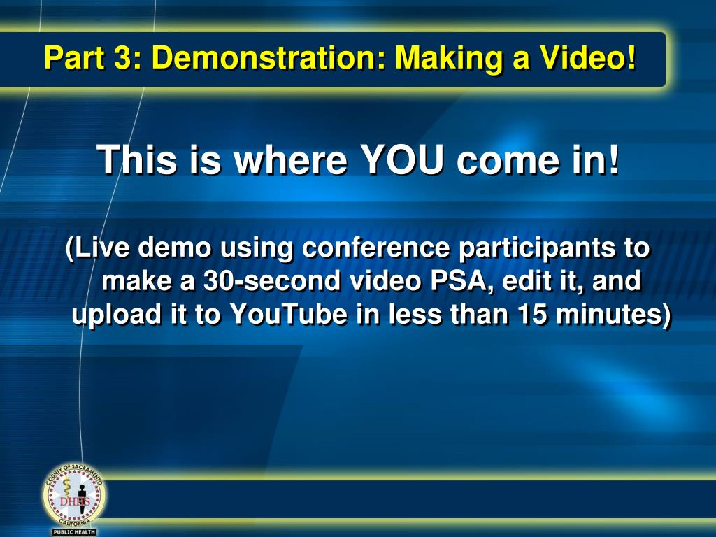 Part 3: Demonstration: Making a Video!