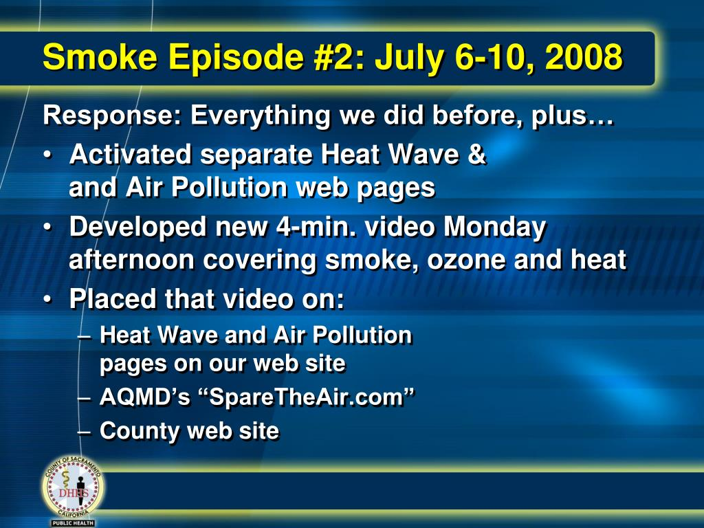 Smoke Episode #2: July 6-10, 2008