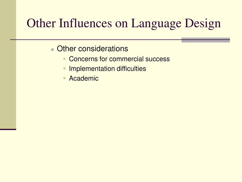 Other Influences on Language Design