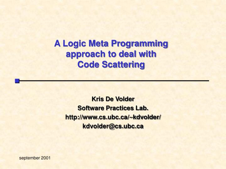 A logic meta programming approach to deal with code scattering