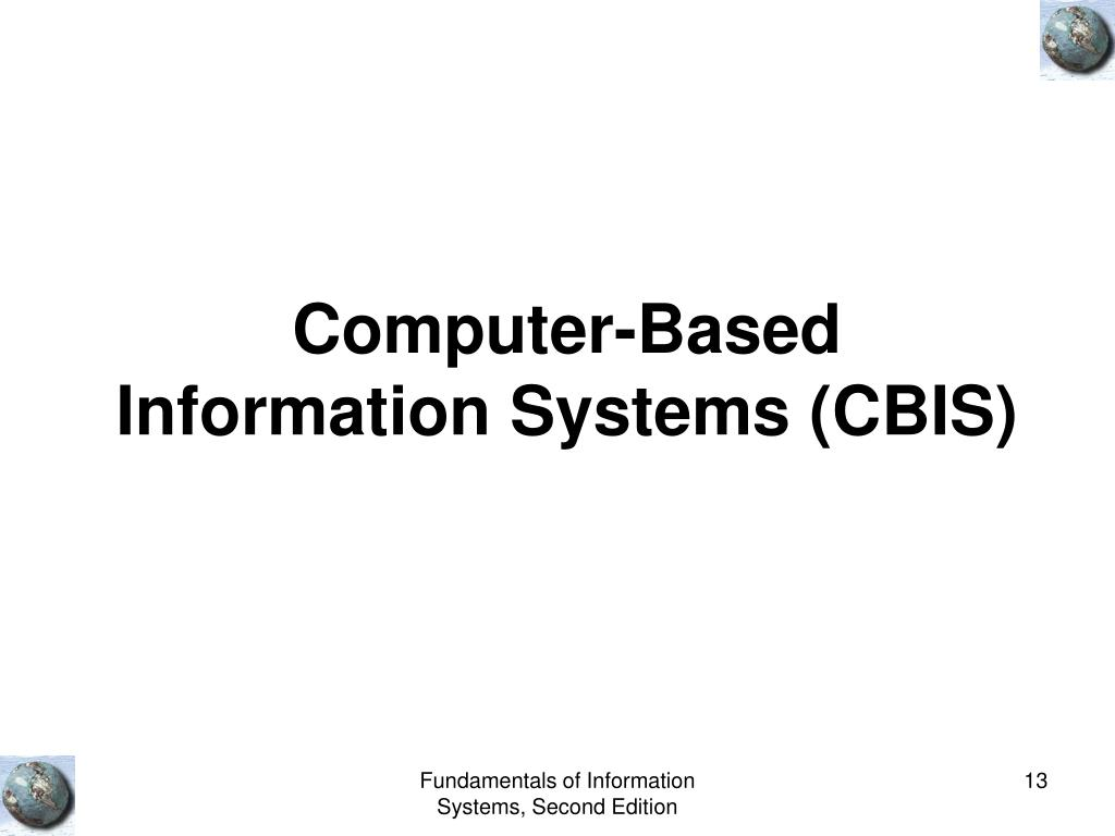 Computer-Based Information Systems (CBIS)