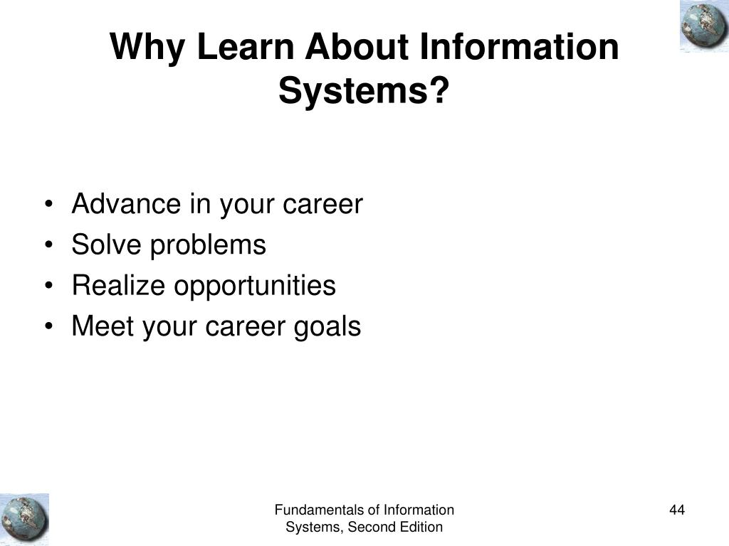 Why Learn About Information Systems?