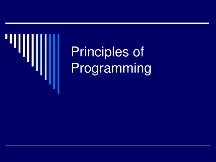 Principles of programming l.jpg