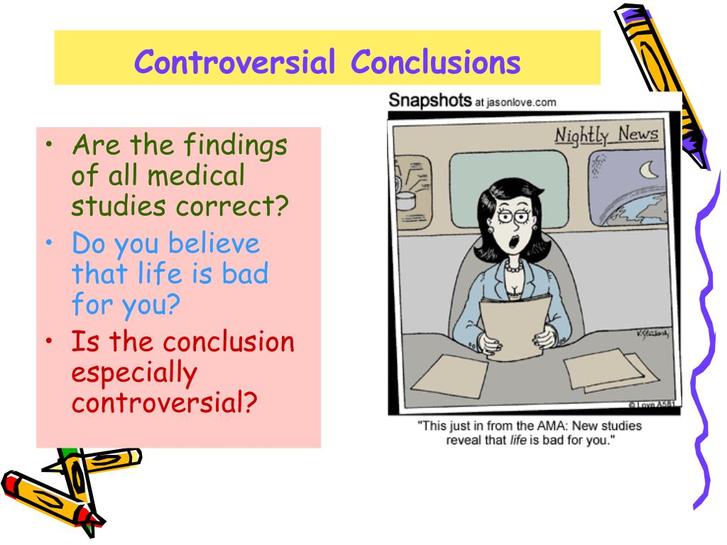 Controversial Conclusions