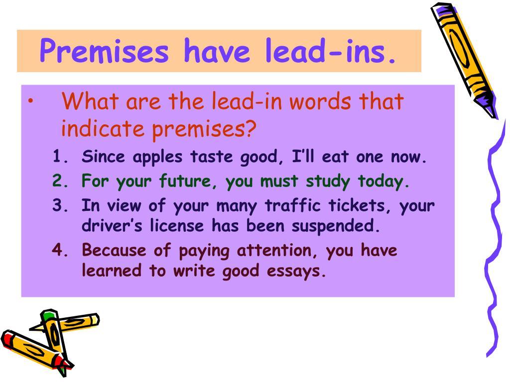 Premises have lead-ins.