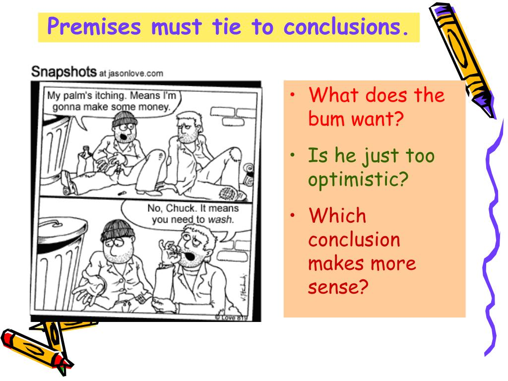 Premises must tie to conclusions.