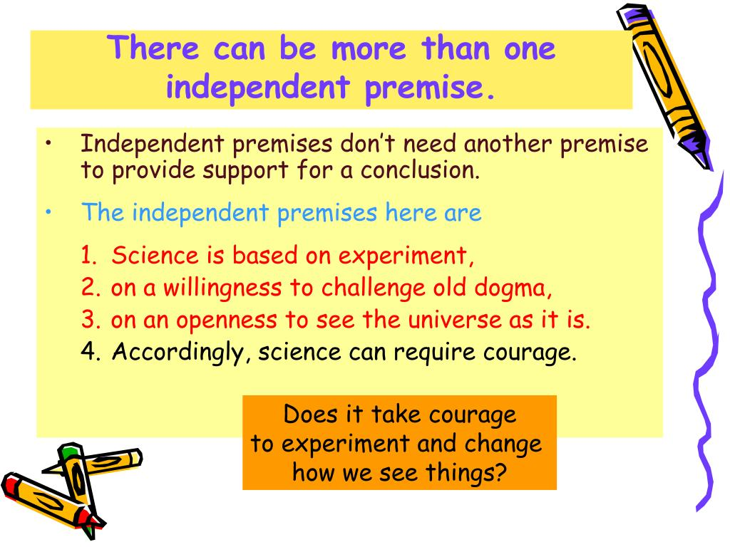 There can be more than one independent premise.