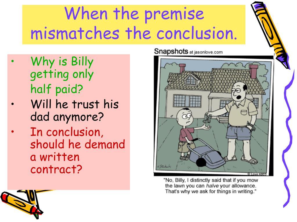 When the premise mismatches the conclusion.