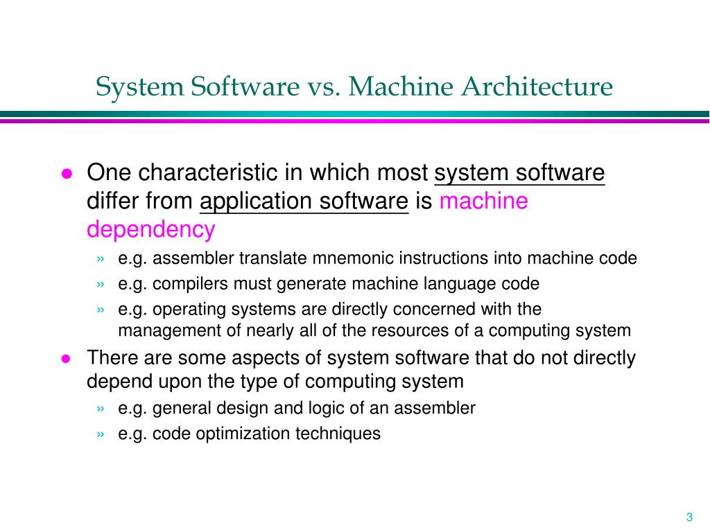 System Software vs. Machine Architecture