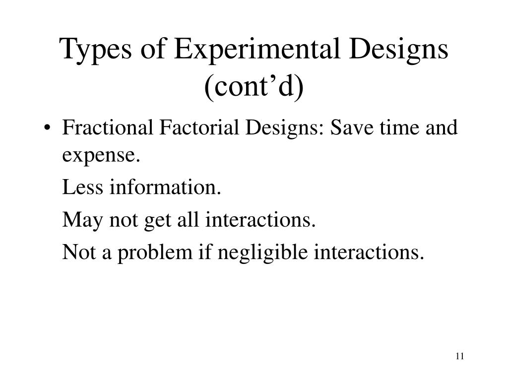 Types of Experimental Designs (cont'd)