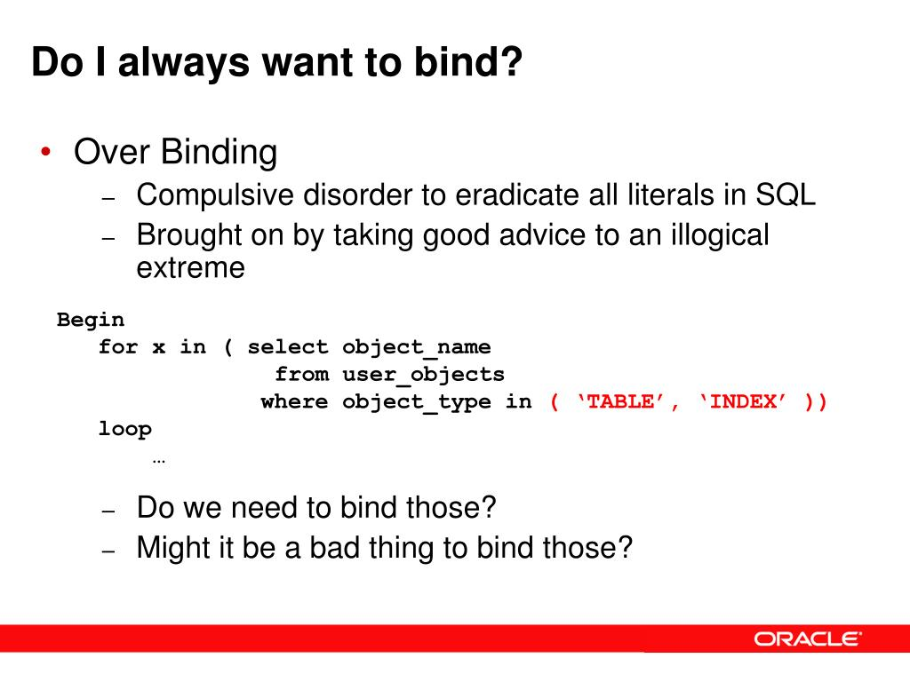 Do I always want to bind?
