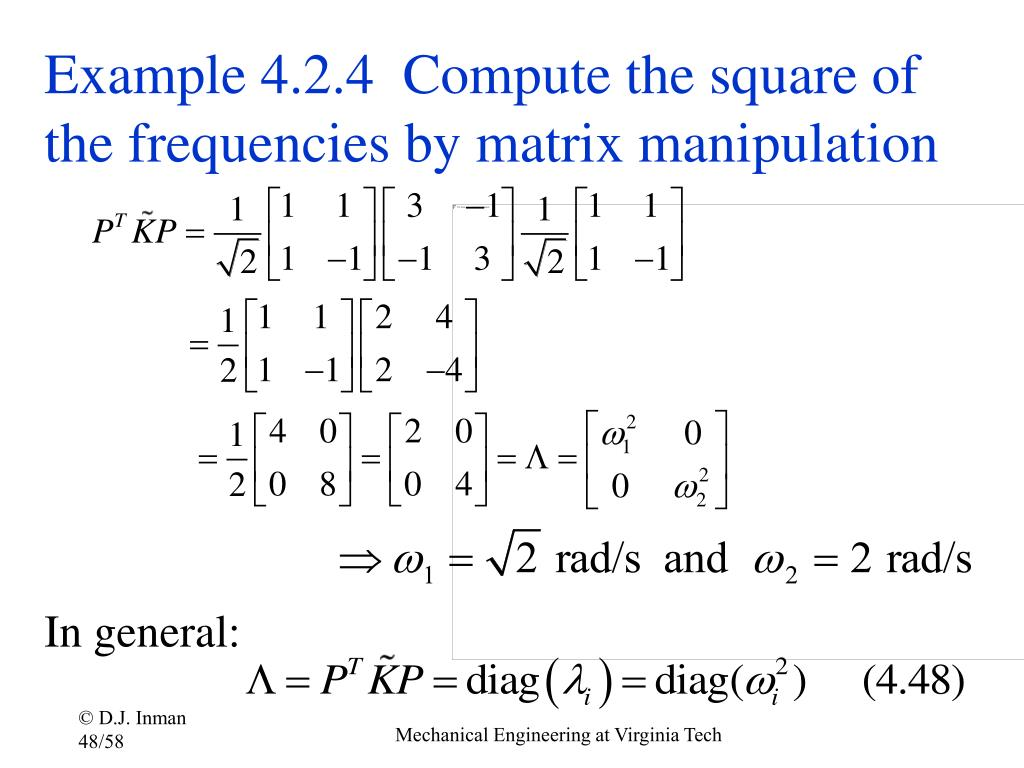 Example 4.2.4  Compute the square of the frequencies by matrix manipulation