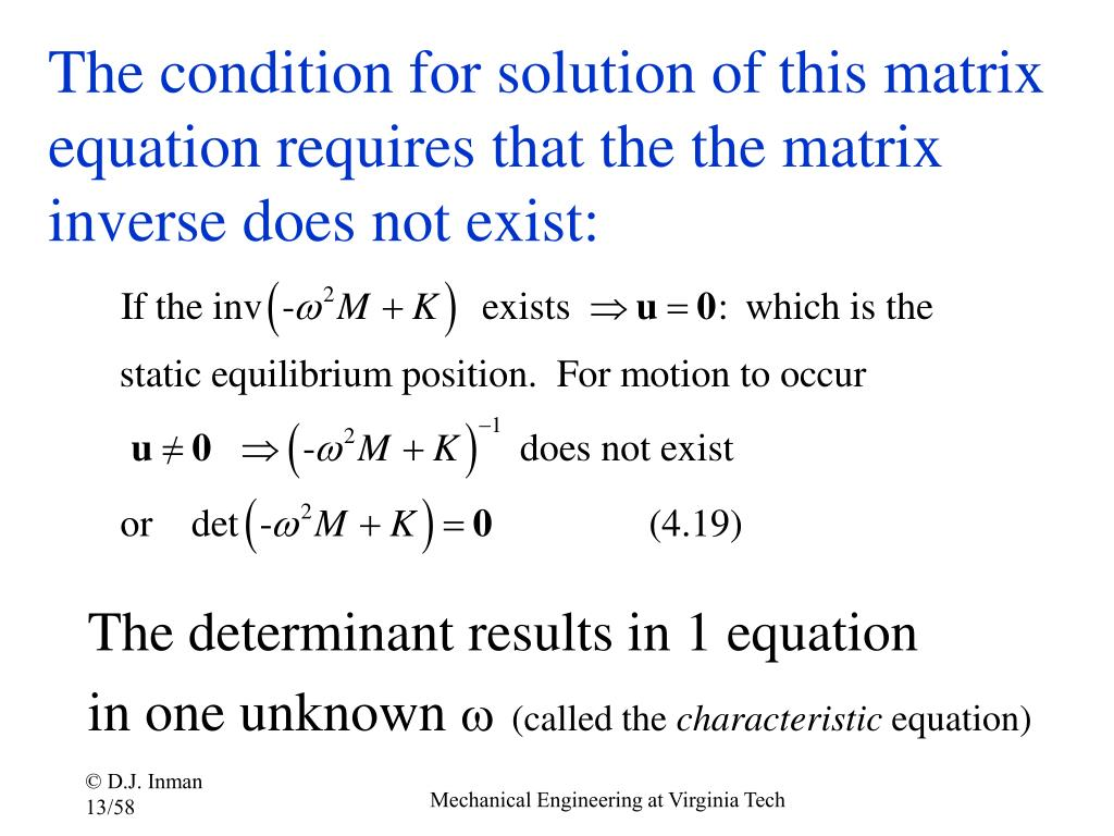 The condition for solution of this matrix equation requires that the the matrix inverse does not exist: